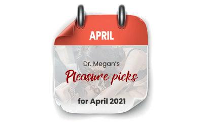 Pleasure Picks April 2021